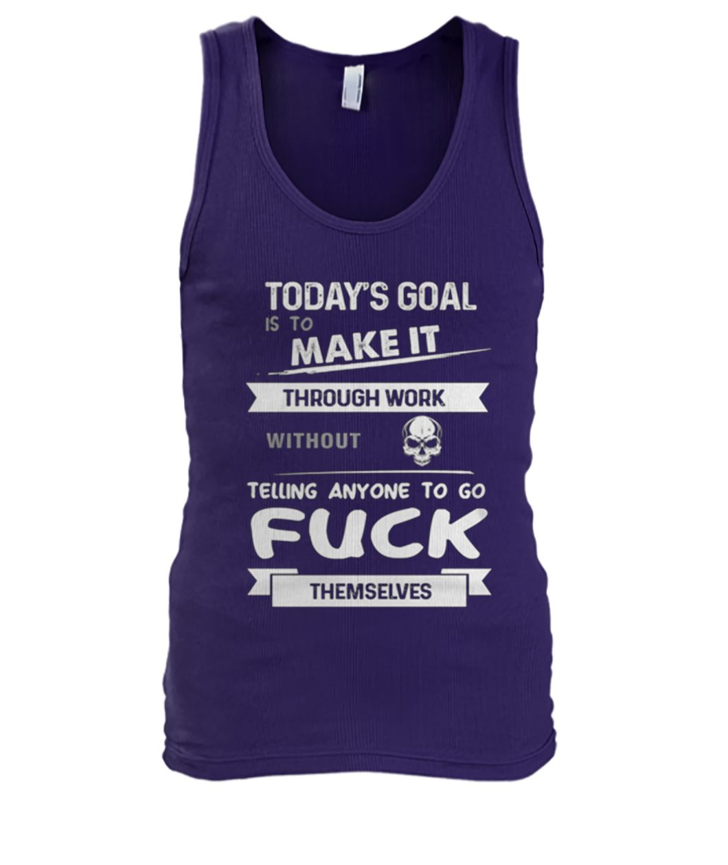 Today's goal is to make it through work without skull men's tank top
