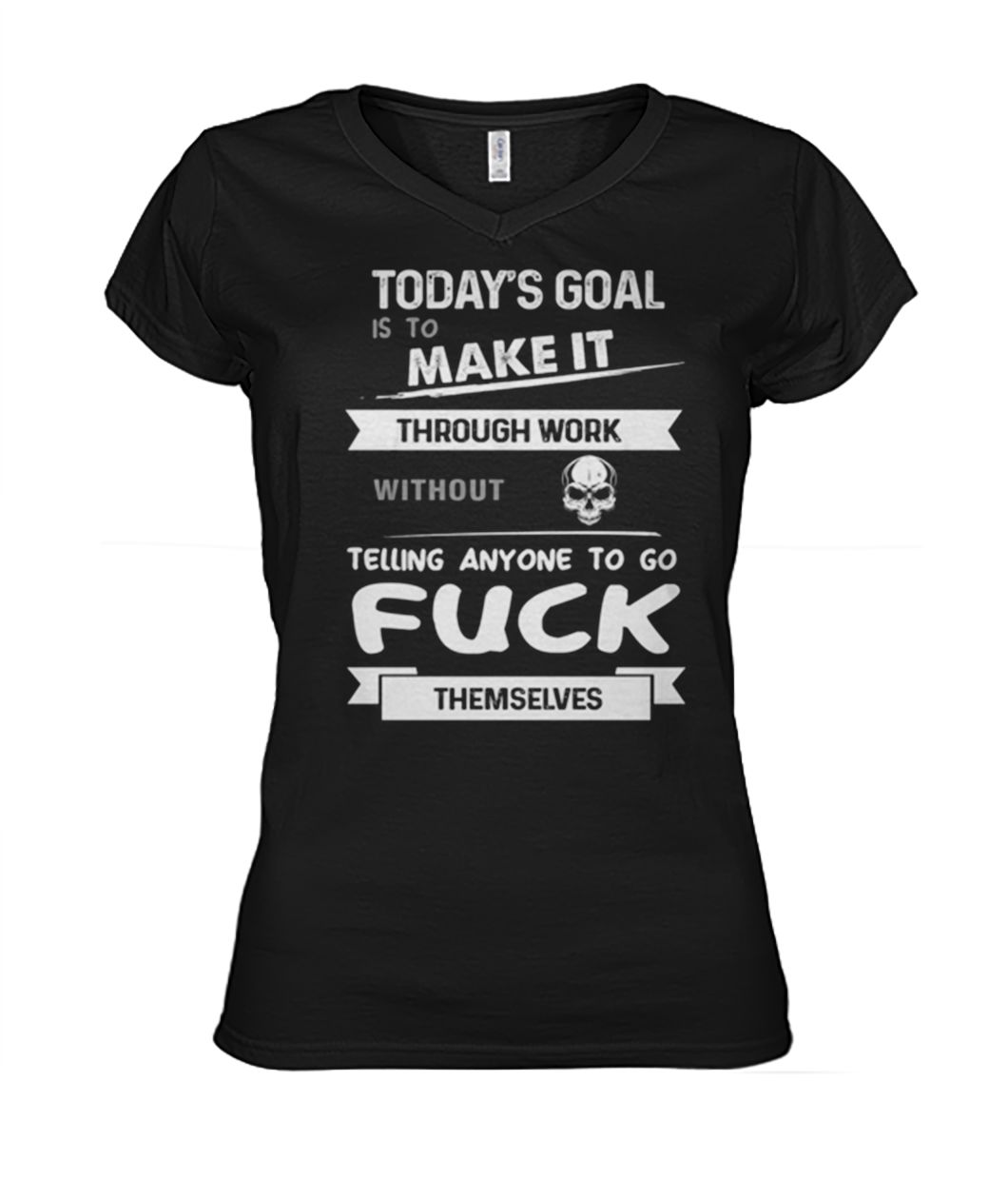Today's goal is to make it through work without skull women's v-neck