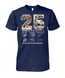 25 years of Friends 1994 2019 10 seasons 236 episodes signature thank you for the memories unisex cotton tee