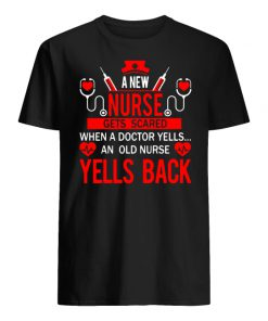A new nurse gets scared when a doctor yells nurse an old nurse yells back guy shirt