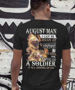 August man I can be mean af sweet as candy gold as ice and evil as hell shirt