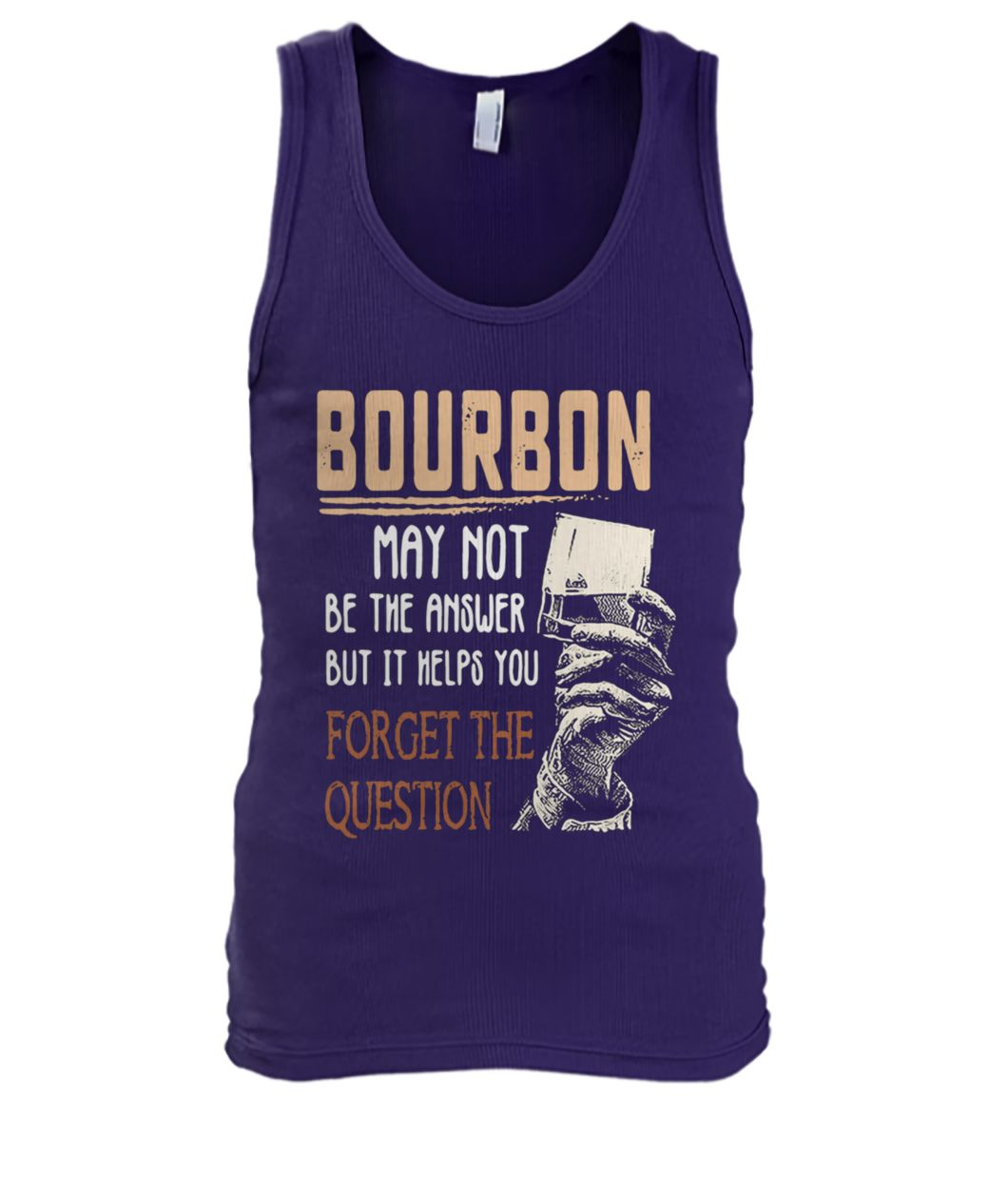Bourbon may not be the answer but it helps you forget the question men's tank top