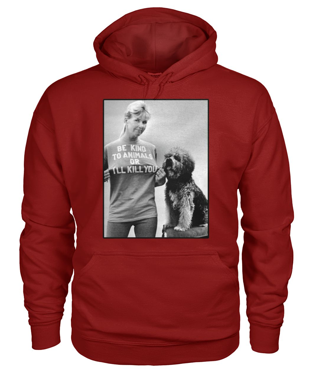 Doris day be kind to animals or I'll kill you gildan hoodie