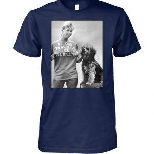 Doris day be kind to animals or I'll kill you unisex cotton tee