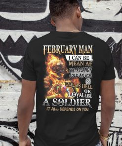 February man I can be mean af sweet as candy gold as ice and evil as hell shirt