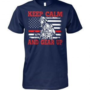 Flag american firefighter keep calm and gear up unisex cotton tee