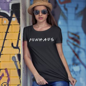 Friends tv show funhaus shirt