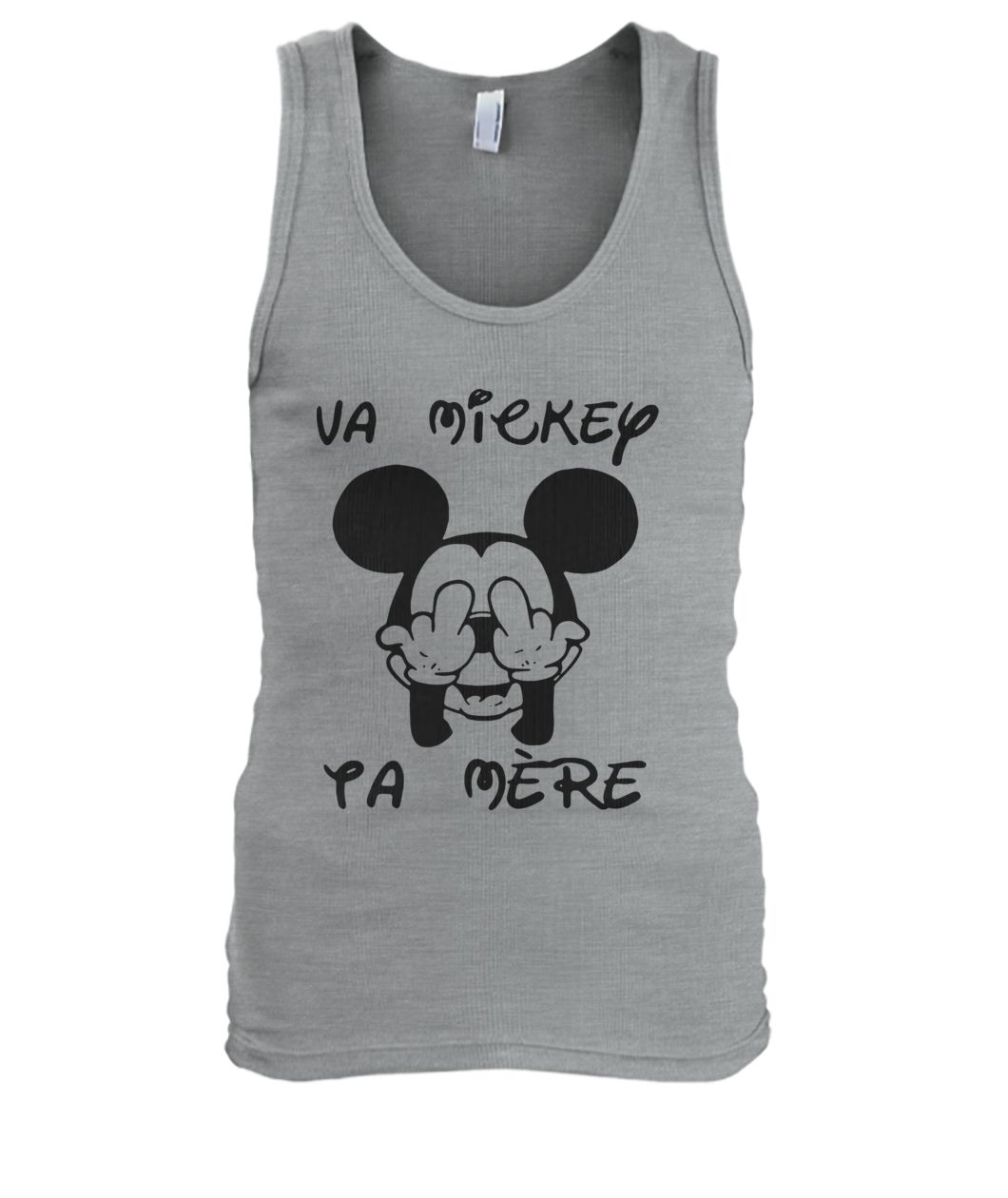 Fucking va mickey ta mere men's tank top