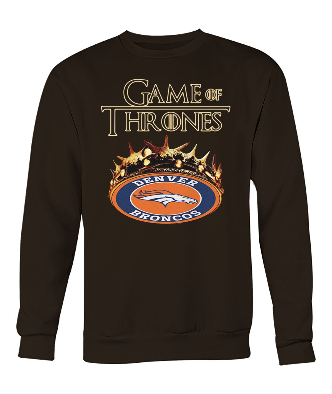 Game of thrones crown denver broncos crew neck sweatshirt