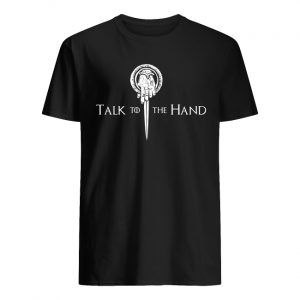 Game of thrones talk to the hand tyrion lannister guy shirt