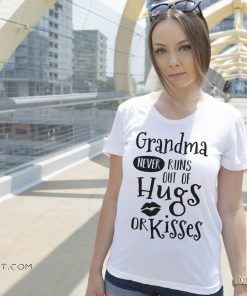 Grandma never runs out of hugs and kisses shirt