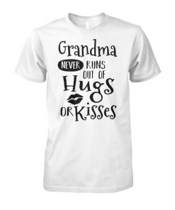 Grandma never runs out of hugs and kisses unisex cotton tee