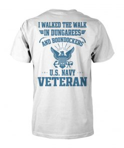 I walked the walk in dungarees and boondockers US navy veteran unisex cotton tee