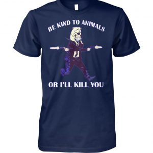John wick be kind to animals or I'll kill you unisex cotton tee