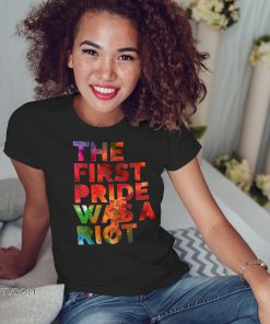 LGBT pride the first gay pride was a riot shirt