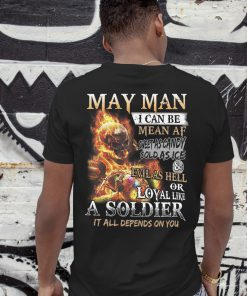 May man I can be mean af sweet as candy gold as ice and evil as hell shirt