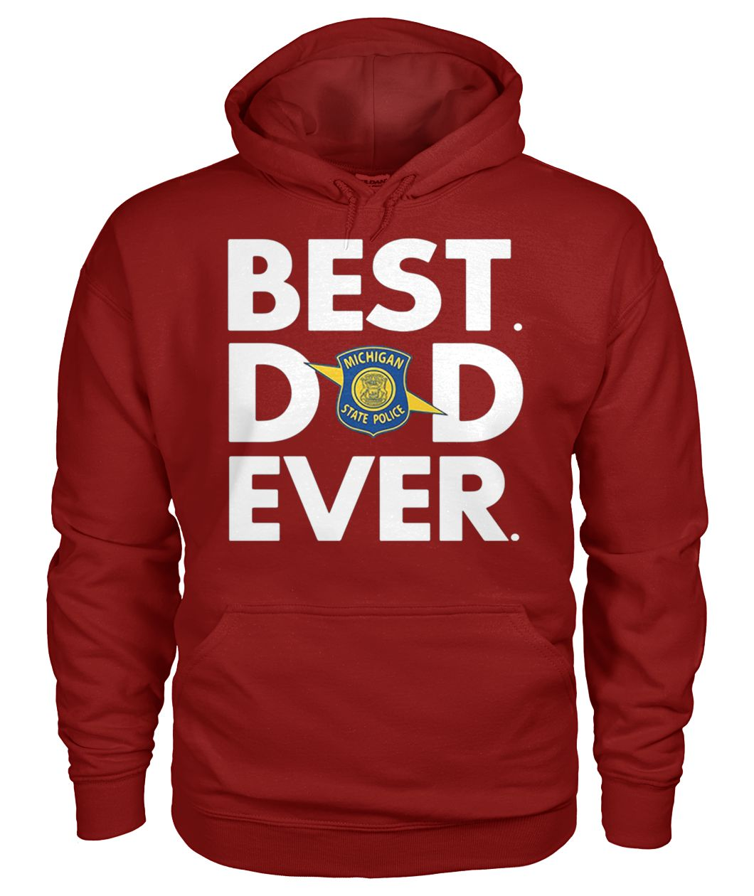 Michigan state police best dad ever gildan hoodie
