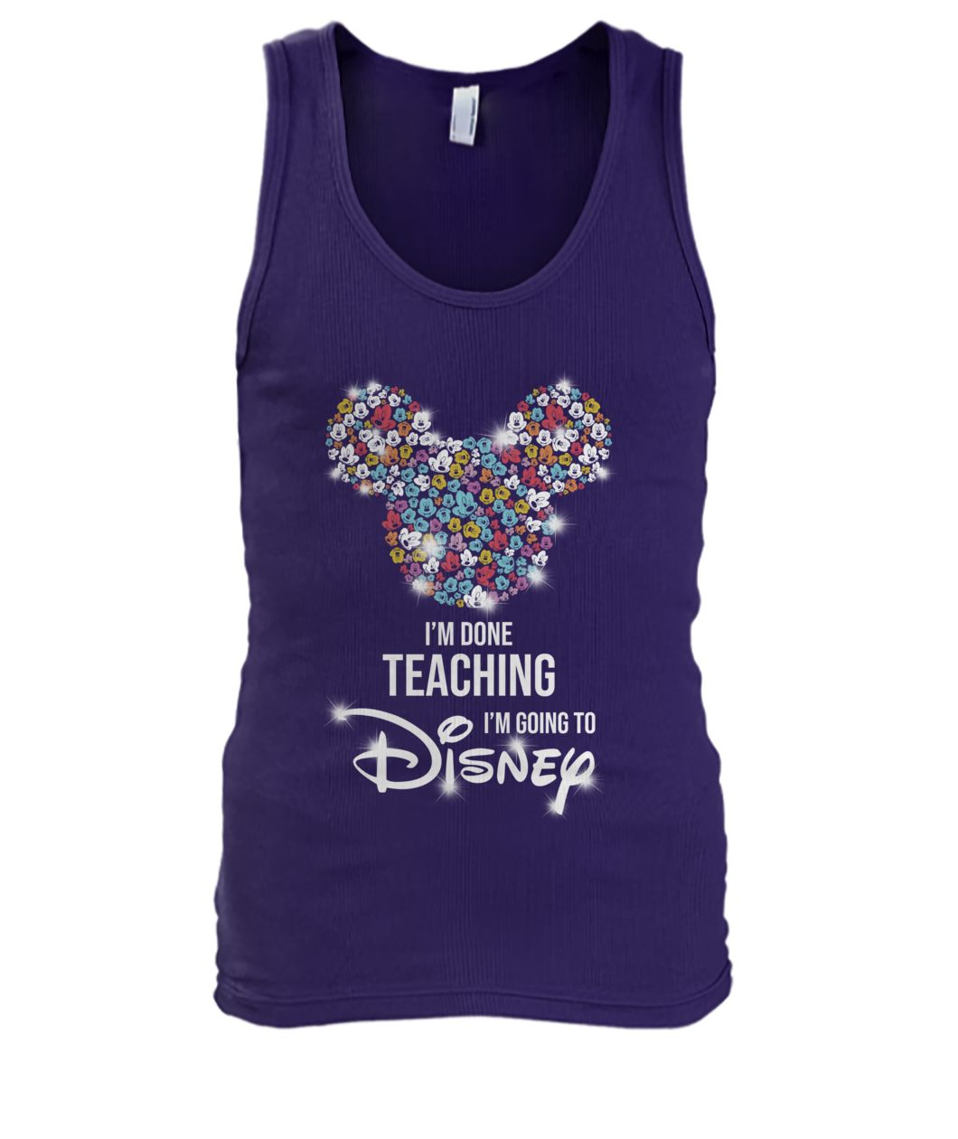 Mickey I'm done teaching I'm going to disney men's tank top