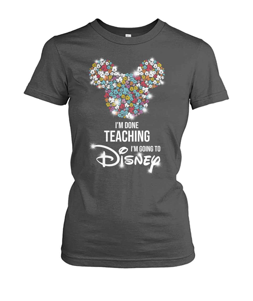 Mickey I'm done teaching I'm going to disney women's crew tee
