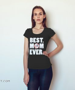 New york yankees best mom ever shirt