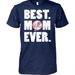 New york yankees best mom ever unisex cotton tee