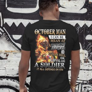 October man I can be mean af sweet as candy gold as ice and evil as hell shirt