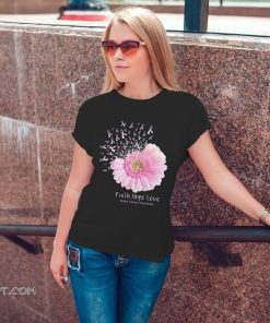 Pink daisy faith hope love breast cancer awareness shirt
