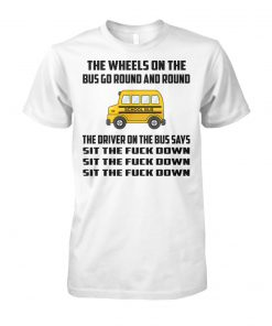 School bus the wheels on the bus go round and round unisex cotton tee