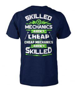 Skilled mechanics aren't cheap cheap mechanics aren't skilled unisex cotton tee