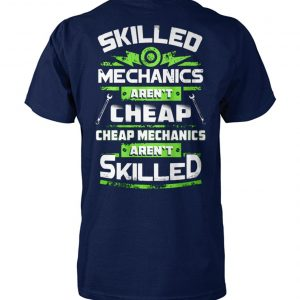 Skilled mechanics aren't cheap cheap mechanics aren't skilled unisex cotton tee
