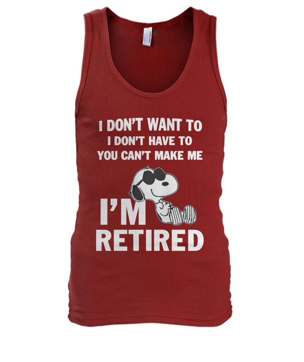 Snoopy I don't want to I don't have to you can't make me I'm retired men's tank top