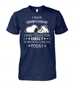 Snoopy I have crohn's disease I don't have the energy to pretend I like you unisex cotton tee