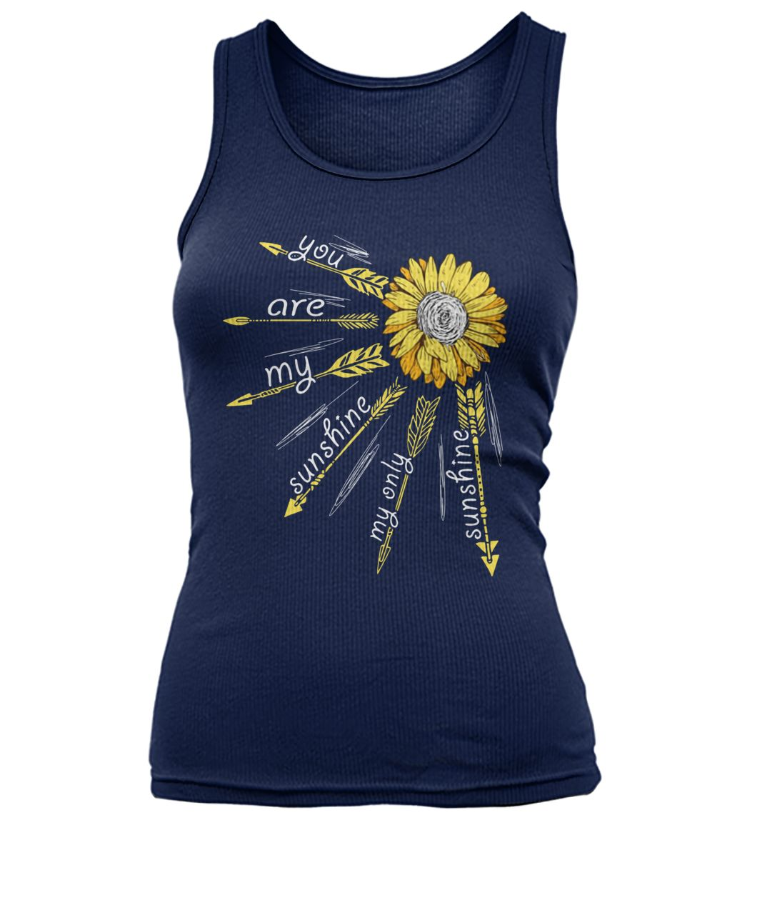 Sunflower arrow you are my sunshine women's tank top