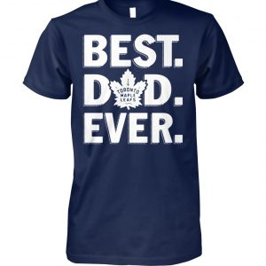 Toronto maple leafs best dad ever unisex cotton tee