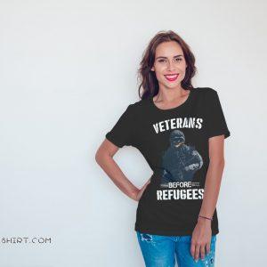 Veterans before refugees shirt