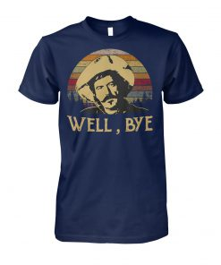 Vintage curly bill brocius tombstone well bye unisex cotton tee