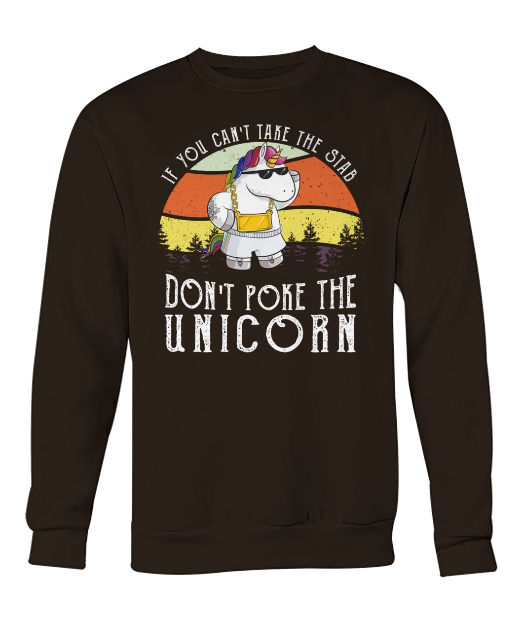 Vintage if you can't take the stab don't poke the unicorn crew neck sweatshirt