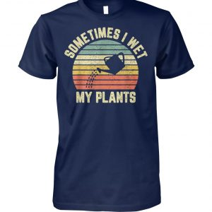Vintage sometimes I wet my plants unisex cotton tee