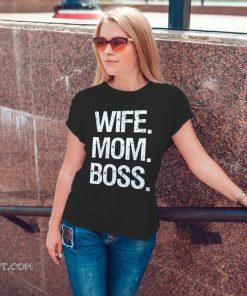 Wife mom boss mother's day shirt