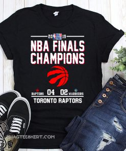 2019 NBA finals champions toronto raptors win warriors shirt