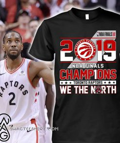 2019 nba finals champions toronto raptors we the north shirt