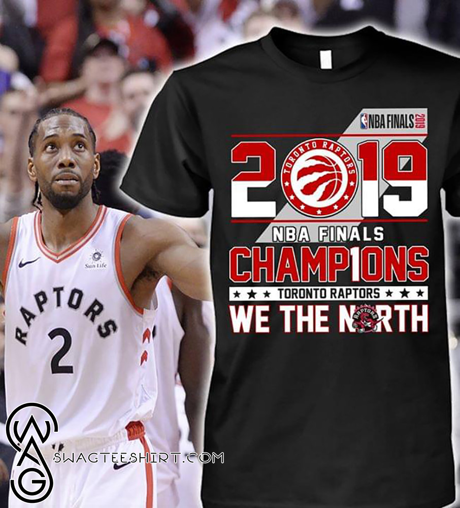 Toronto Raptors We The North 2019 Champions Basketball T-Shirt