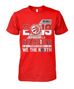 2019 nba finals champions toronto raptors we the north unisex cotton tee