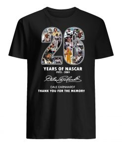 26 years of nascar 1975 2001 dale earnhardt signature thank you for the memorie guy shirt
