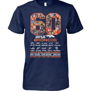 60 years of 1959-2019 broncos super bowl championships thank you for memories signatures unisex cotton tee