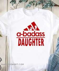 A-badass daughter adidas shirt