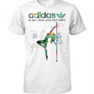 Adidas all day I dream about pole dance unisex cotton tee