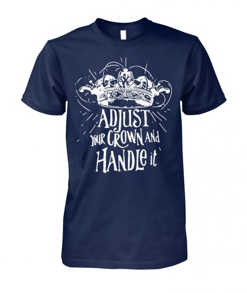 Adjust your crown and handle it unisex cotton tee