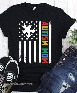 Autism mom america flag independence day shirt