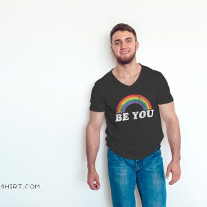 Be you gay LGBT pride rainbow shirt